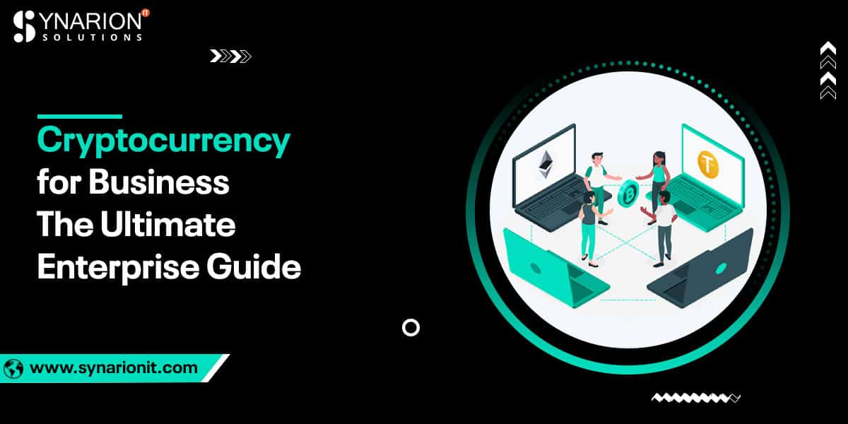 Cryptocurrency for Business- The Ultimate Enterprise Guide