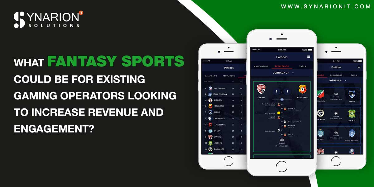 What Fantasy Sports Could Be For Existing Gaming Operator Looking To Increase Revenue And Engagement?