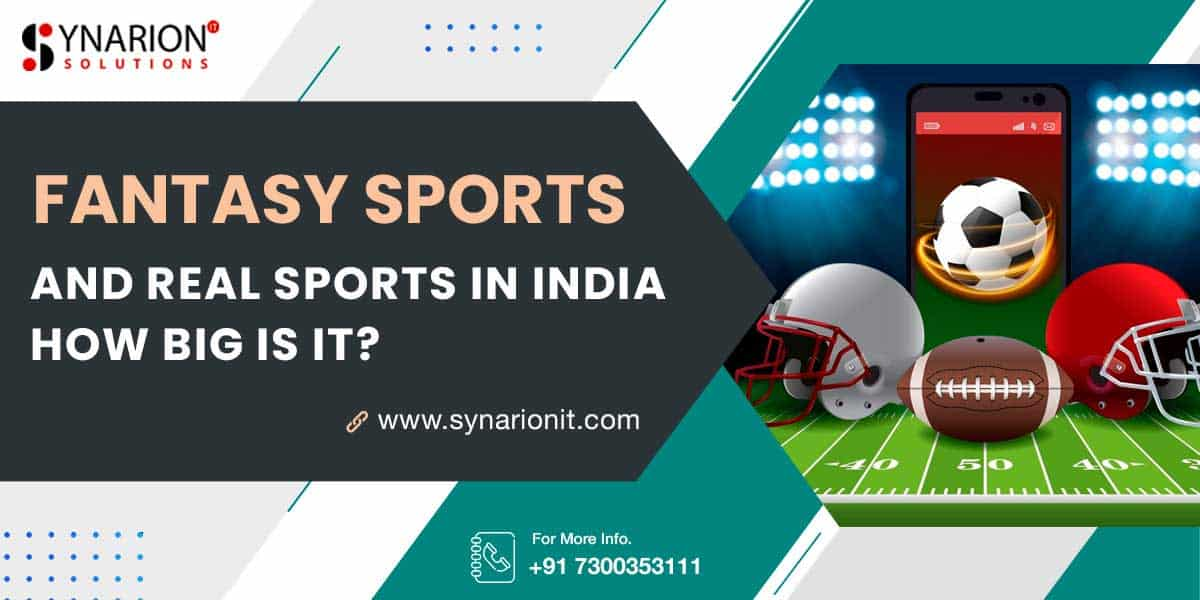 Fantasy Sports and Real Sports in India - How Big is It?