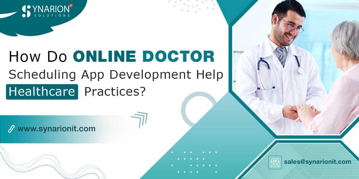 How Do Online Doctor Scheduling App Development Help Healthcare Practices?