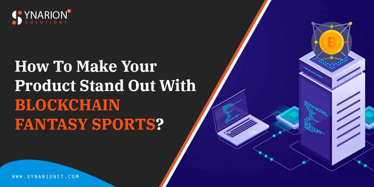 How To Make Your Product Stand Out With BLOCKCHAIN FANTASY SPORTS?